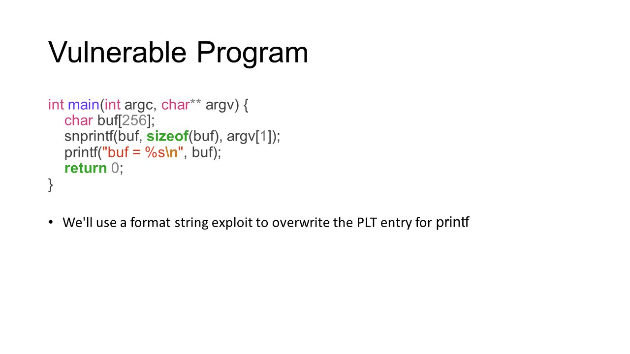 Vulnerable Program int main(int argc, char** argv) { char buf[256];